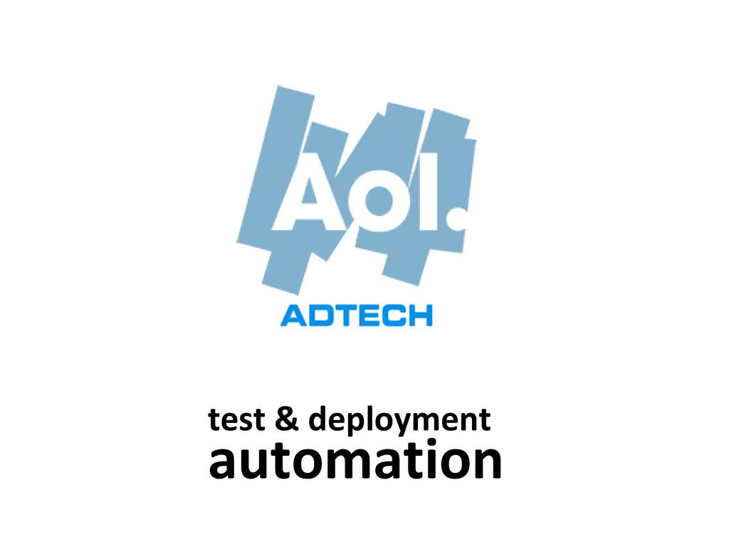 test & deployment automation