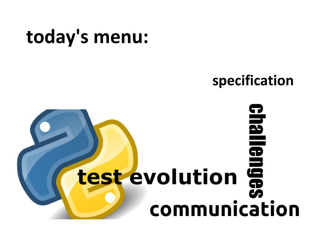 today's menu: test evolution challenges communi...
