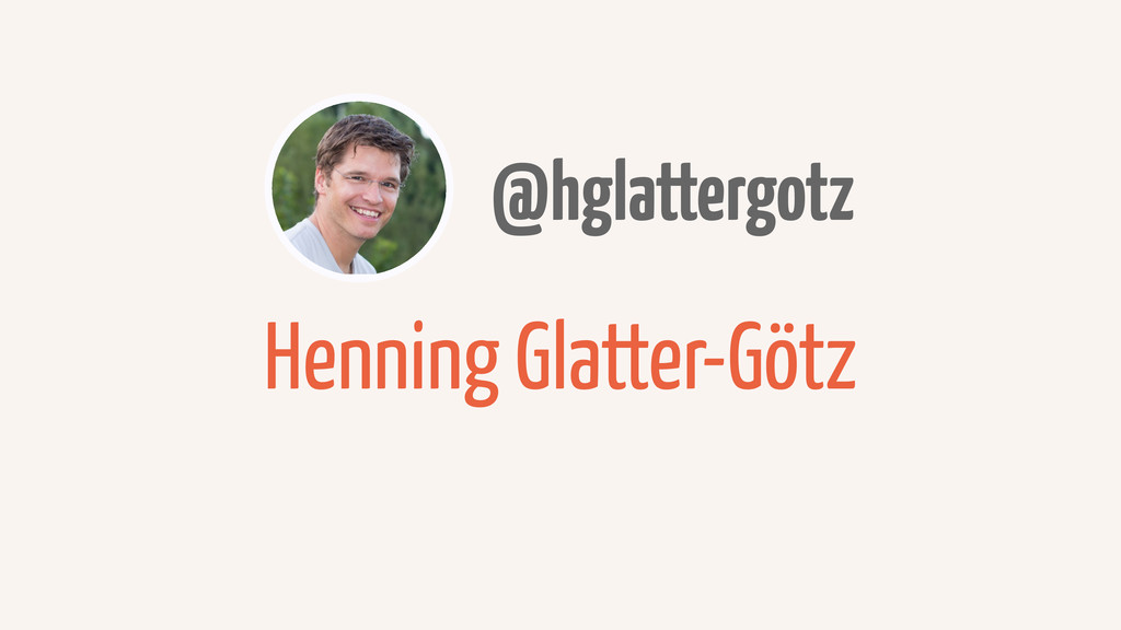 Henning Glatter-Götz @hglattergotz