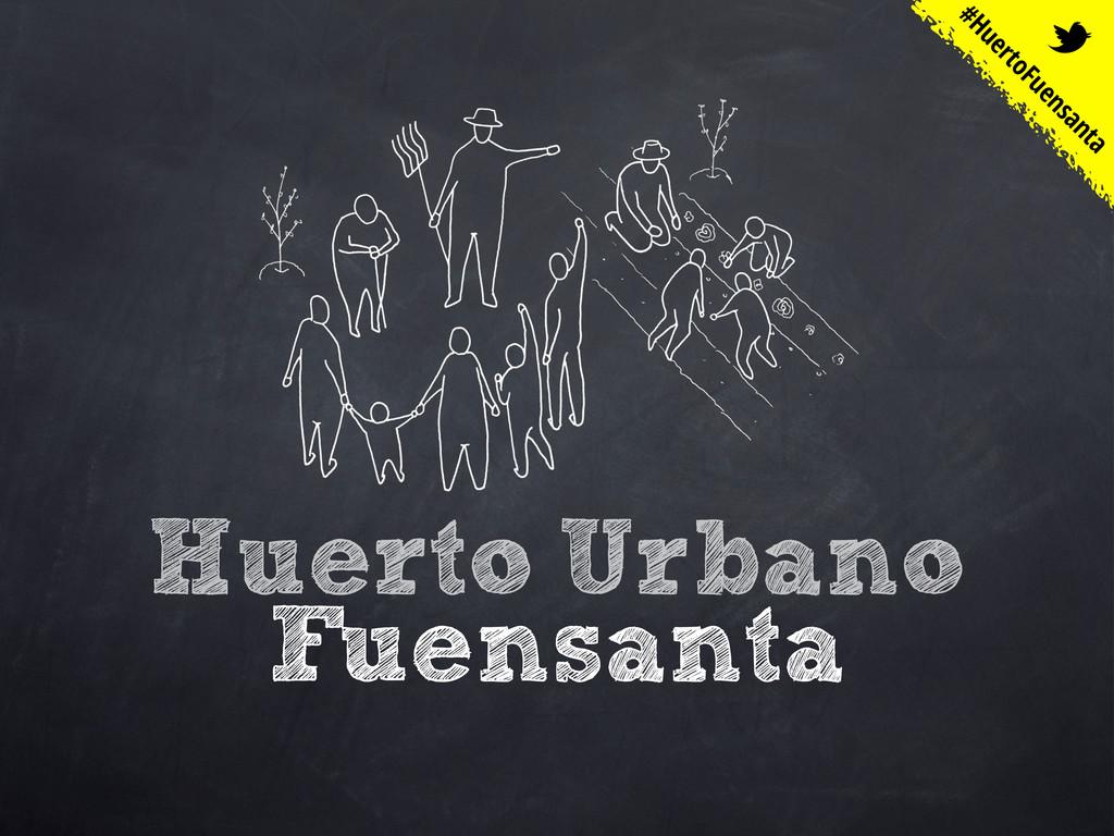 Huerto Urbano Fuensanta #HuertoFuensanta t
