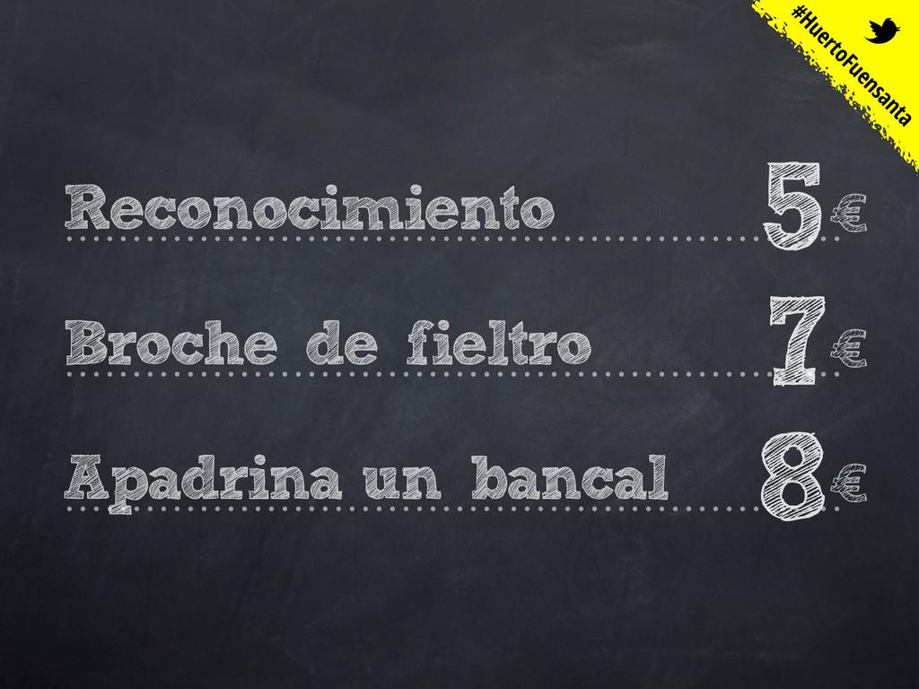 5 Reconocimiento € 7 Broche de fieltro € 8 Apad...