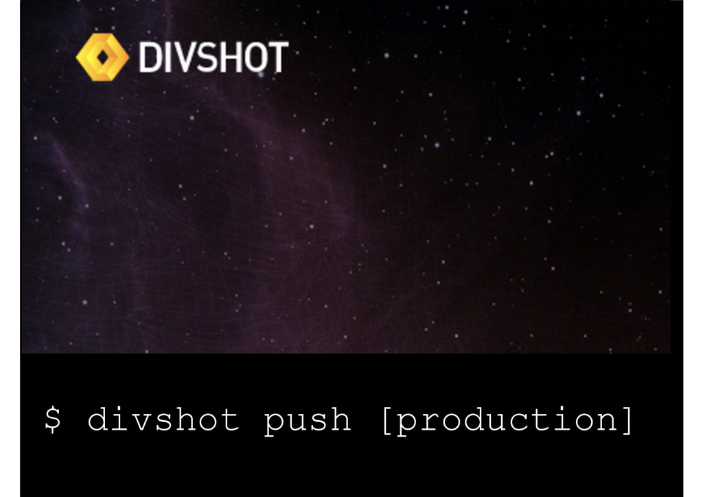 $ divshot push [production]