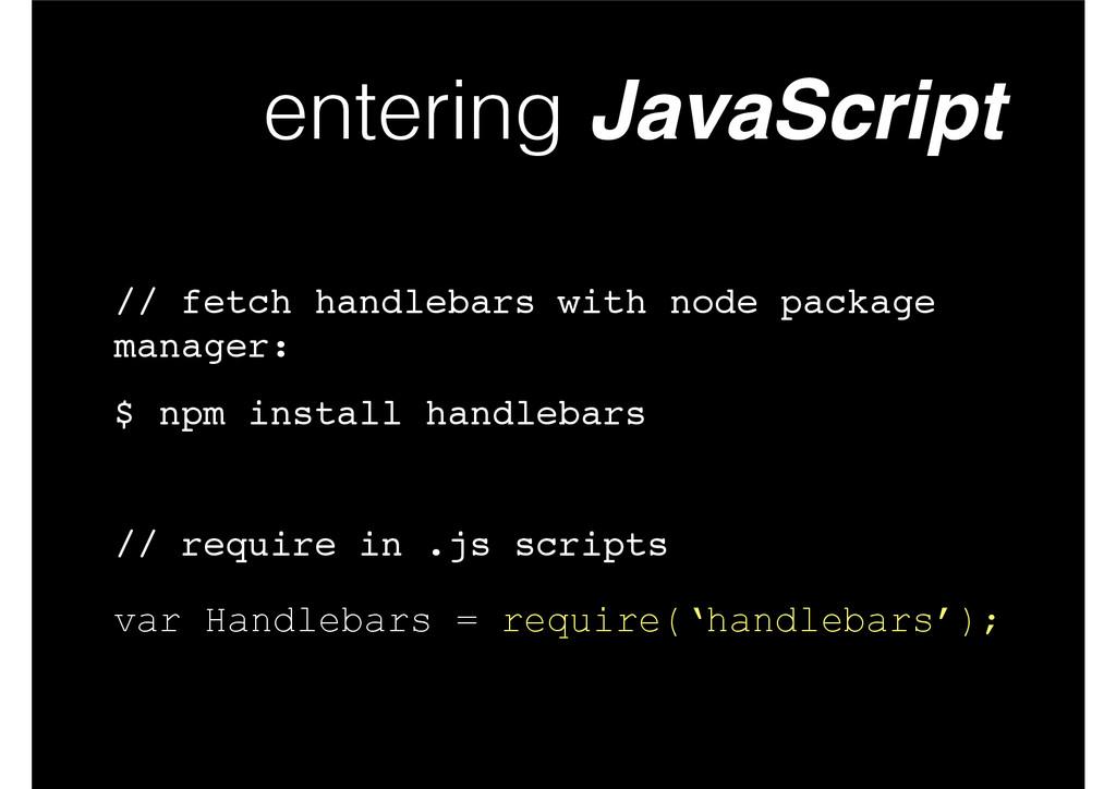 entering JavaScript var Handlebars = require('h...