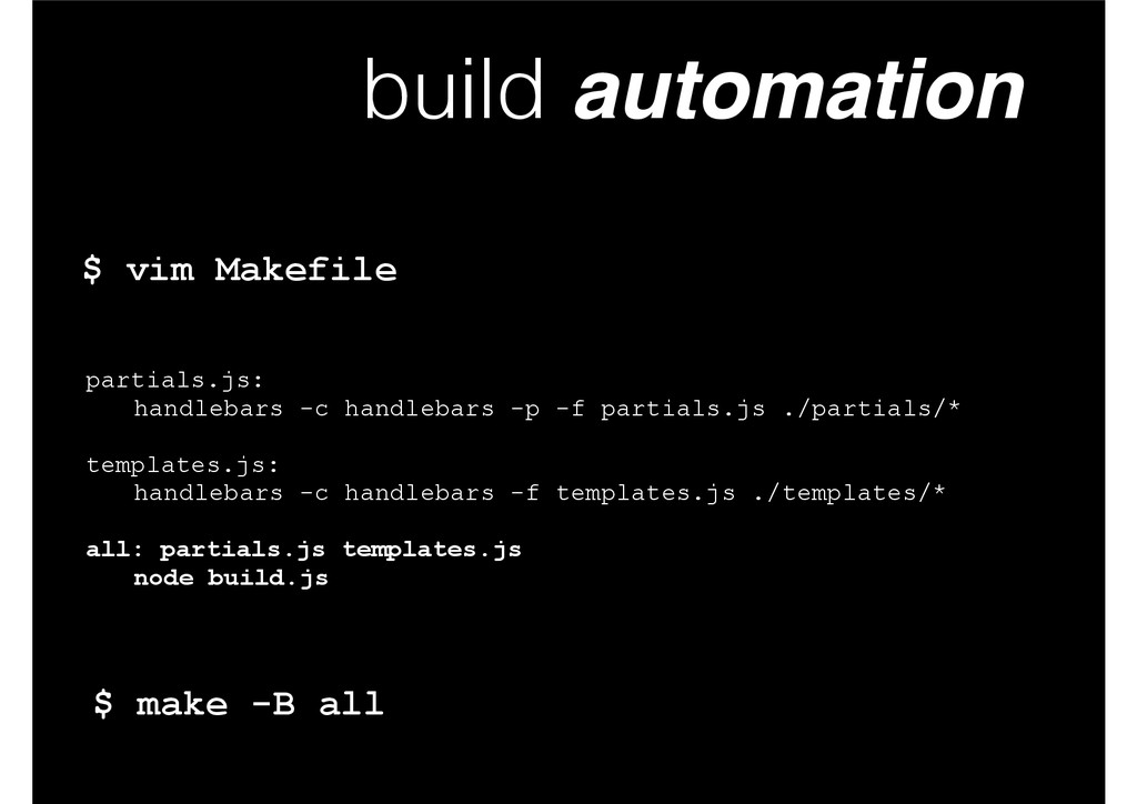 build automation partials.js: handlebars -c han...