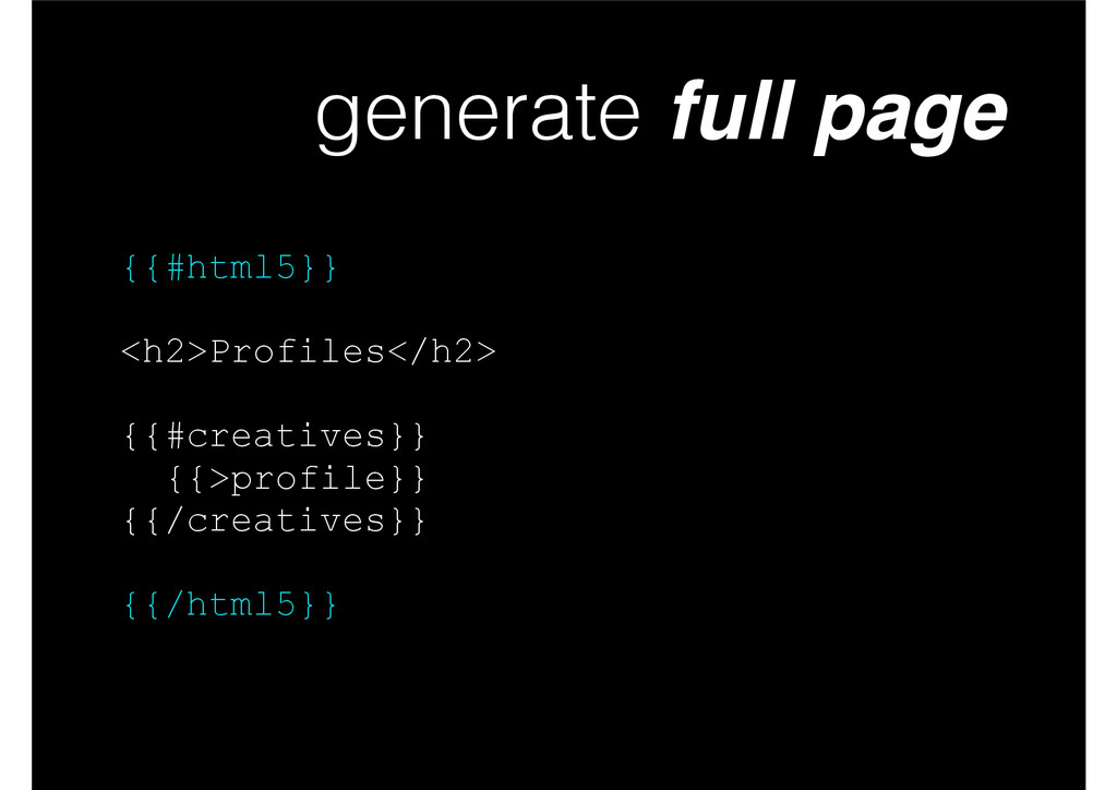 generate full page {{#html5}} ! <h2>Profiles</h...