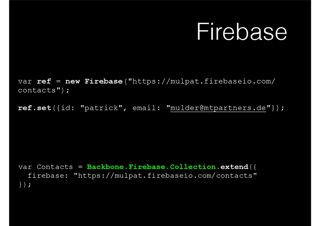"""Firebase var ref = new Firebase(""""https://mulpat..."""