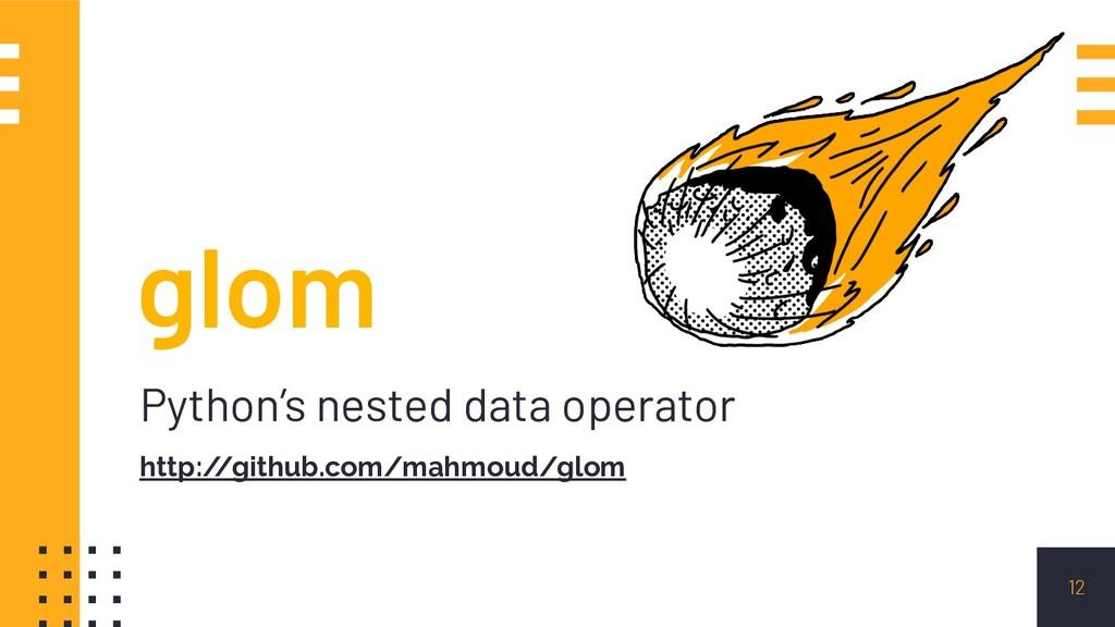 glom Python's nested data operator http:/ /gith...