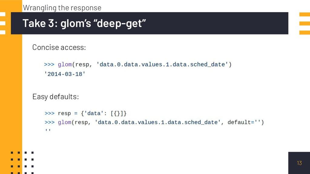 """13 Take 3: glom's """"deep-get"""" Wrangling the resp..."""