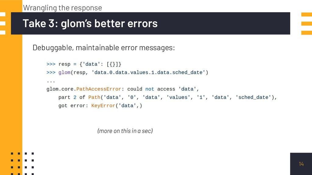14 Take 3: glom's better errors Wrangling the r...