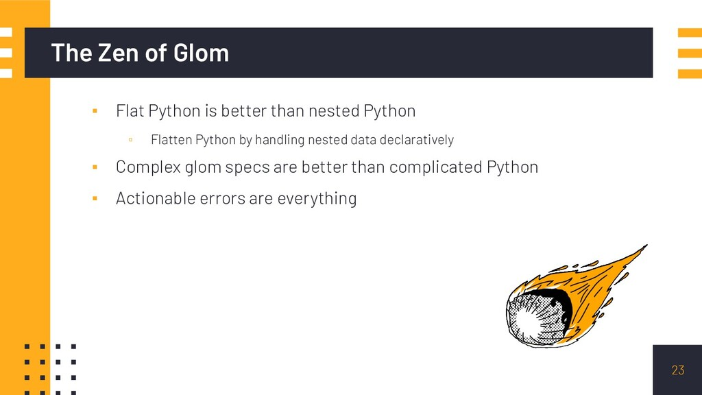 The Zen of Glom ▪ Flat Python is better than ne...