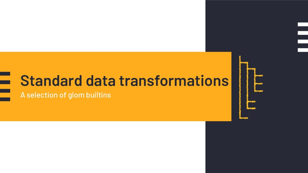 Standard data transformations A selection of gl...