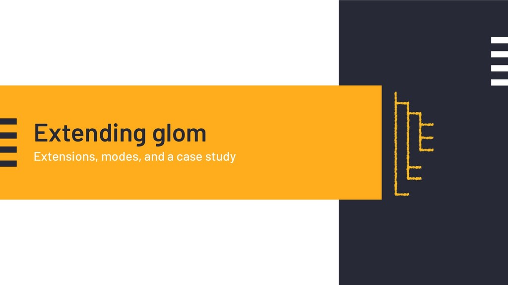 Extending glom Extensions, modes, and a case st...