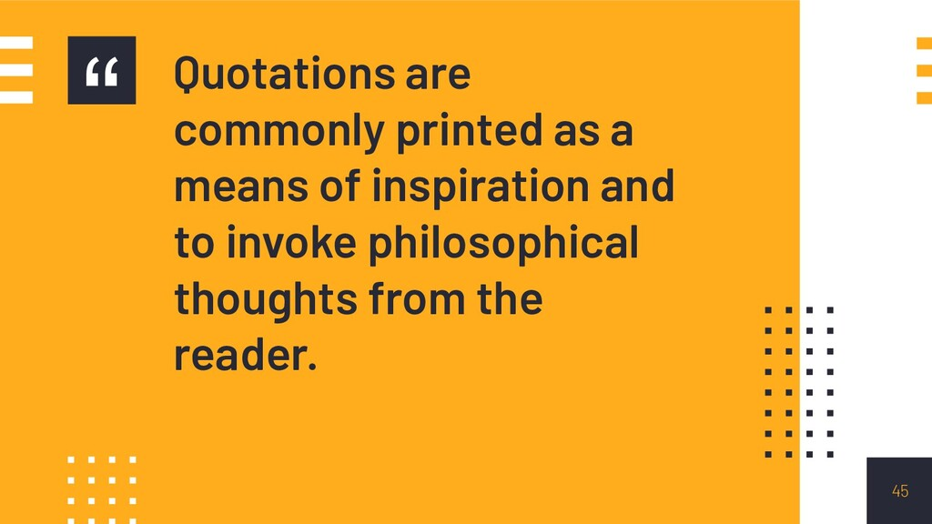 """"""" Quotations are commonly printed as a means of..."""