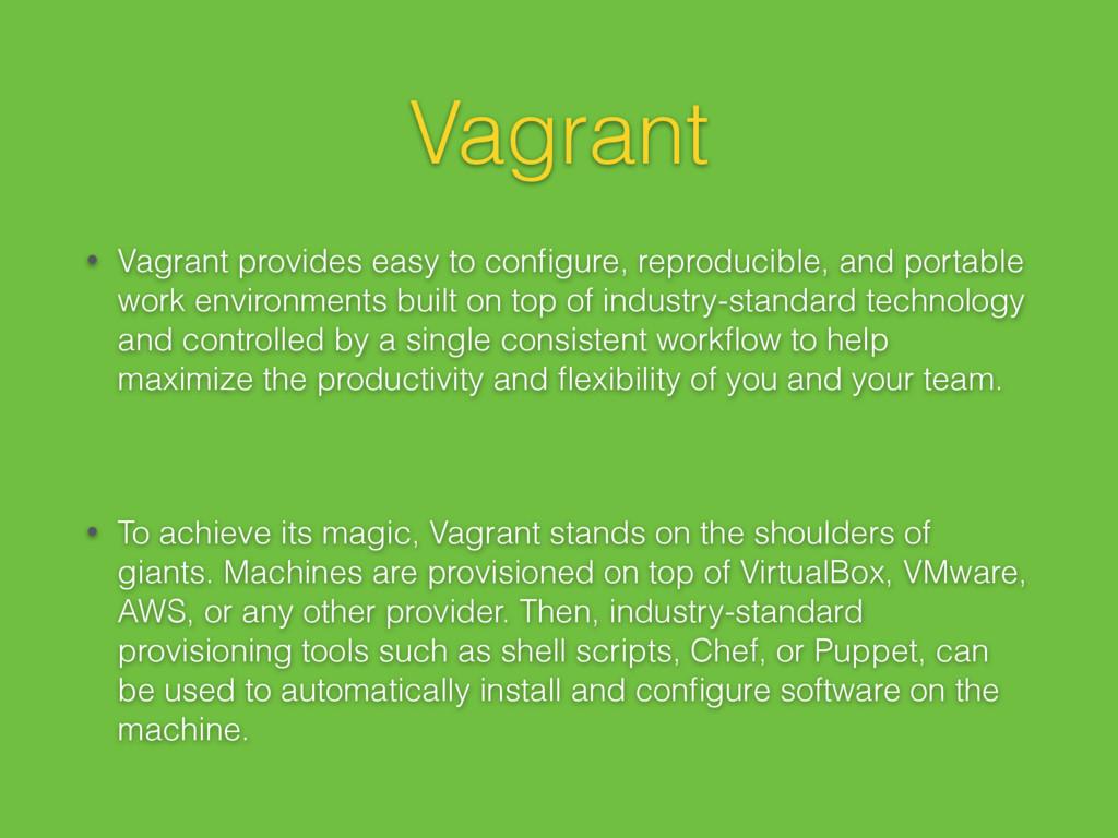 Vagrant • Vagrant provides easy to configure, re...