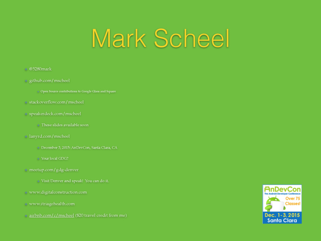 Mark Scheel ✤ @5280mark ✤ github.com/mscheel ✤ ...