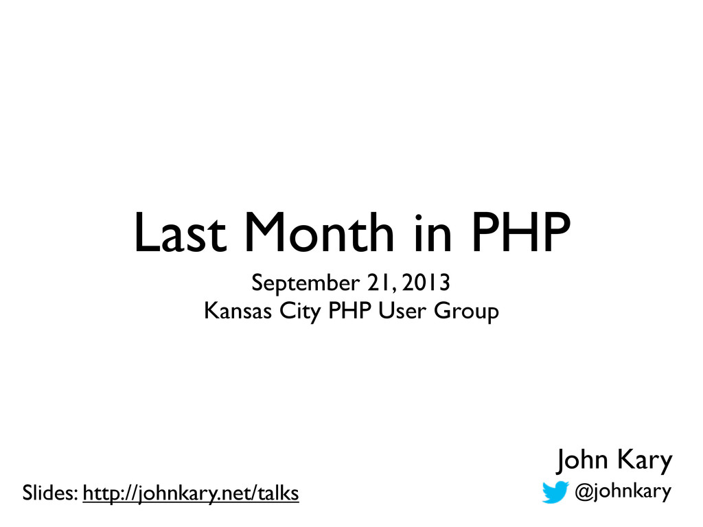 Last Month in PHP September 21, 2013 Kansas Cit...