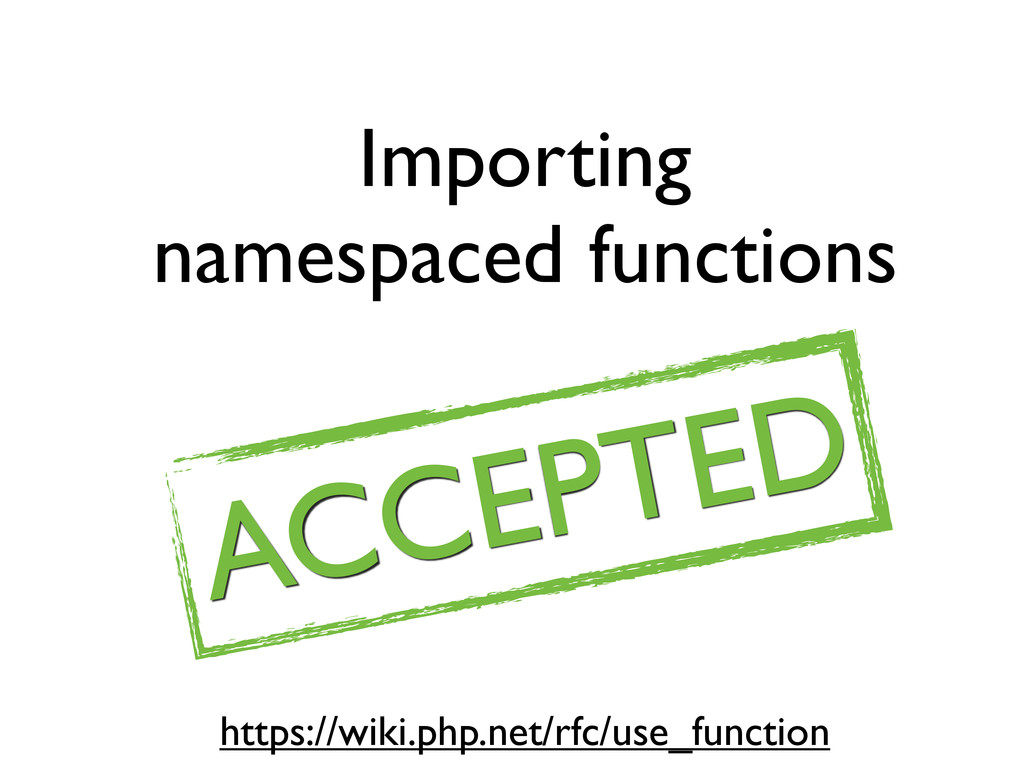 Importing namespaced functions ACCEPTED https:/...