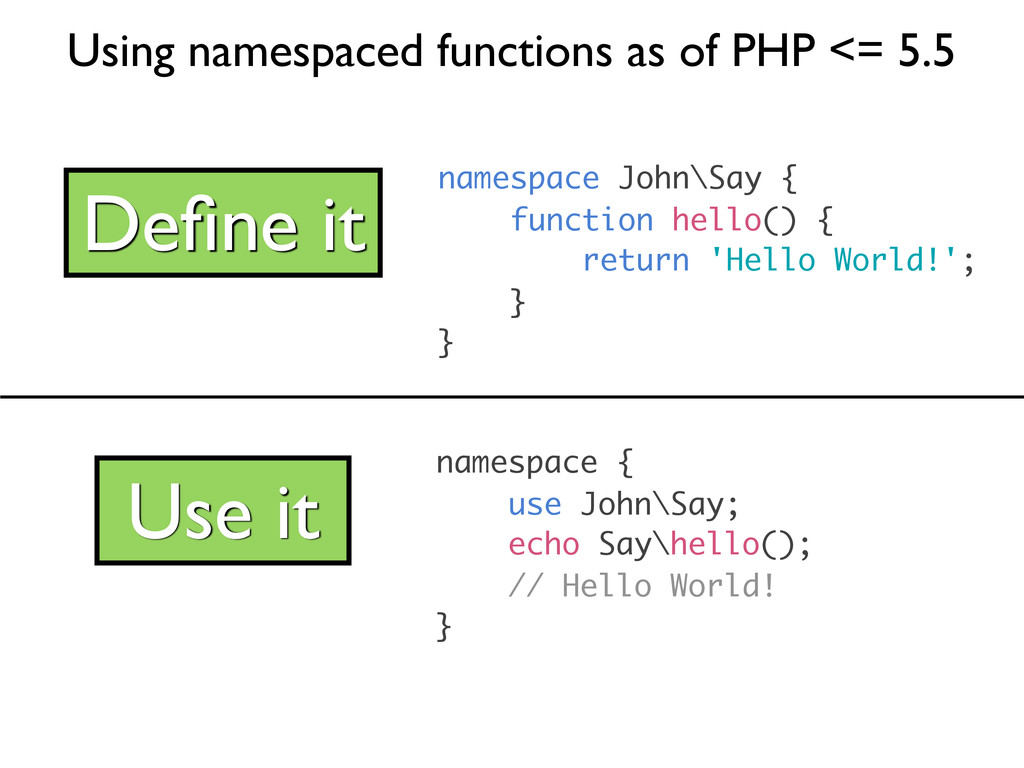 namespace John\Say { function hello() { return ...