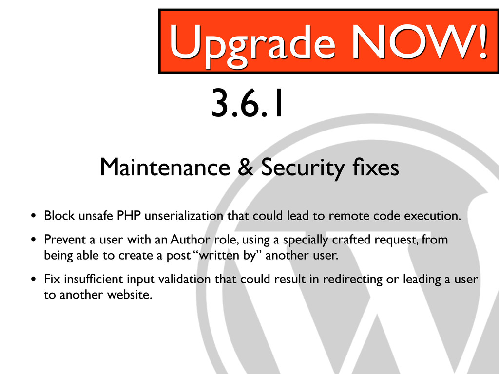 3.6.1 Maintenance & Security fixes Upgrade NOW! ...