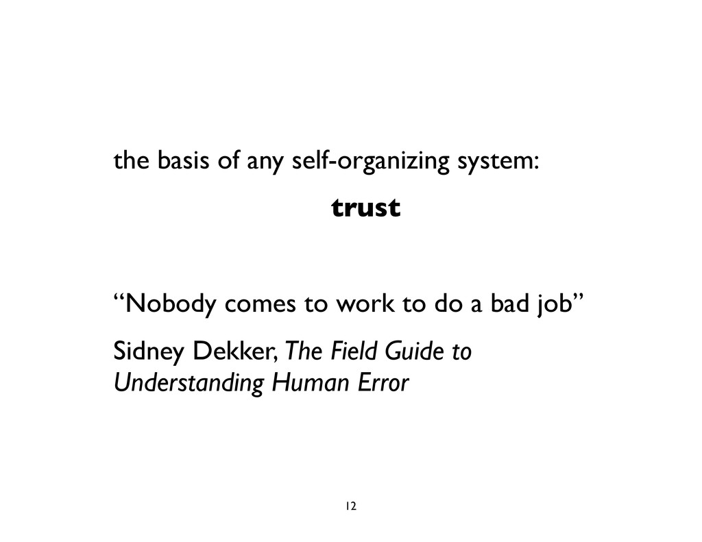 the basis of any self-organizing system: trust ...