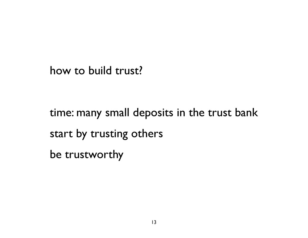 how to build trust? time: many small deposits i...