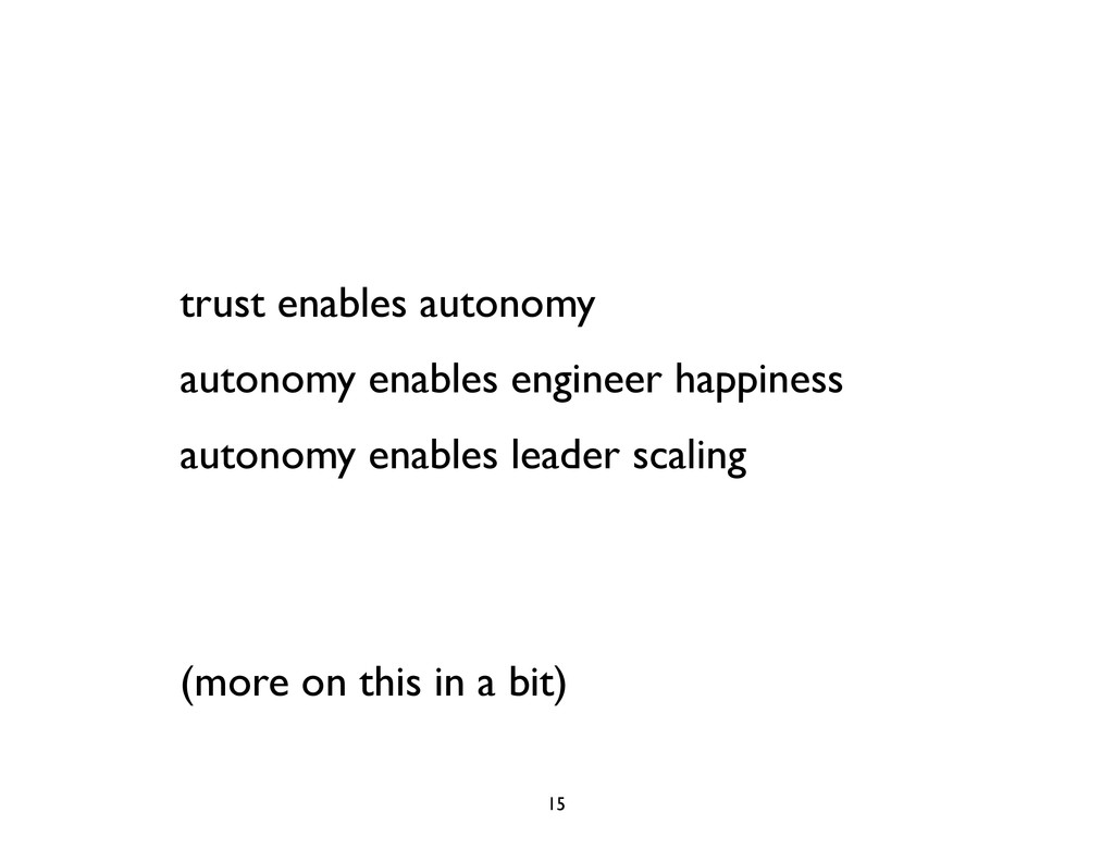 trust enables autonomy autonomy enables enginee...