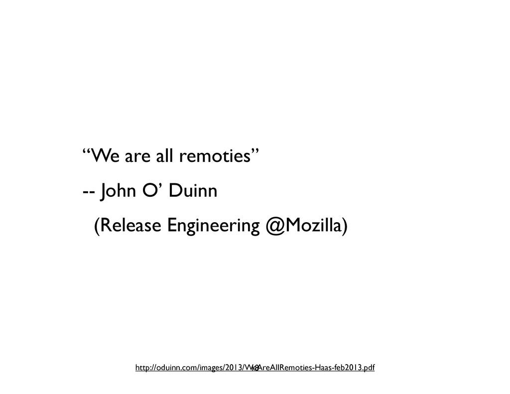 """We are all remoties"" -- John O' Duinn (Release..."
