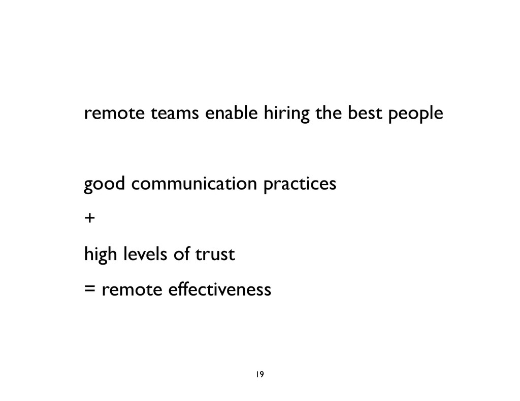 remote teams enable hiring the best people good...