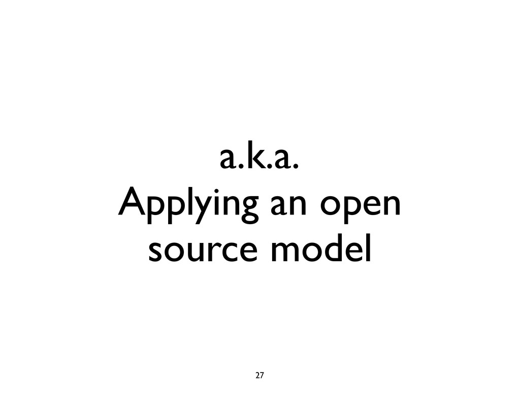 a.k.a. Applying an open source model 27