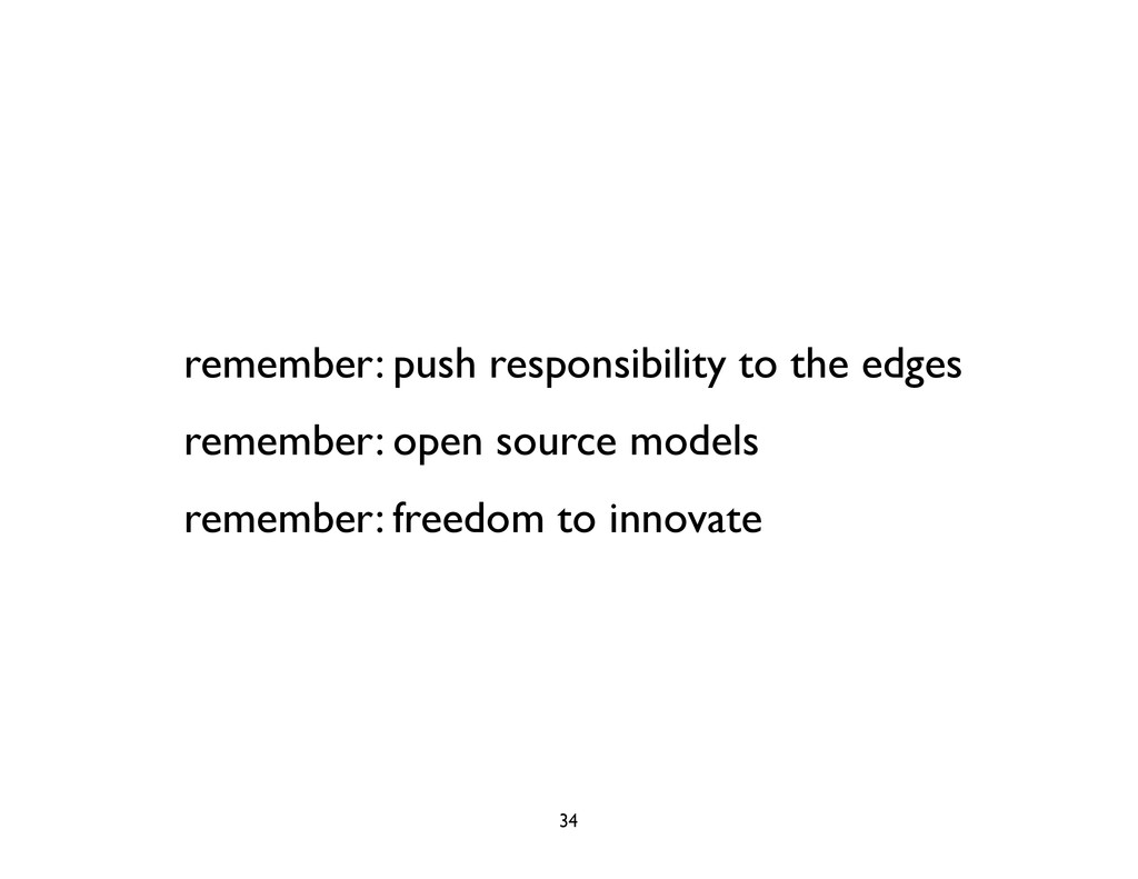 remember: push responsibility to the edges reme...