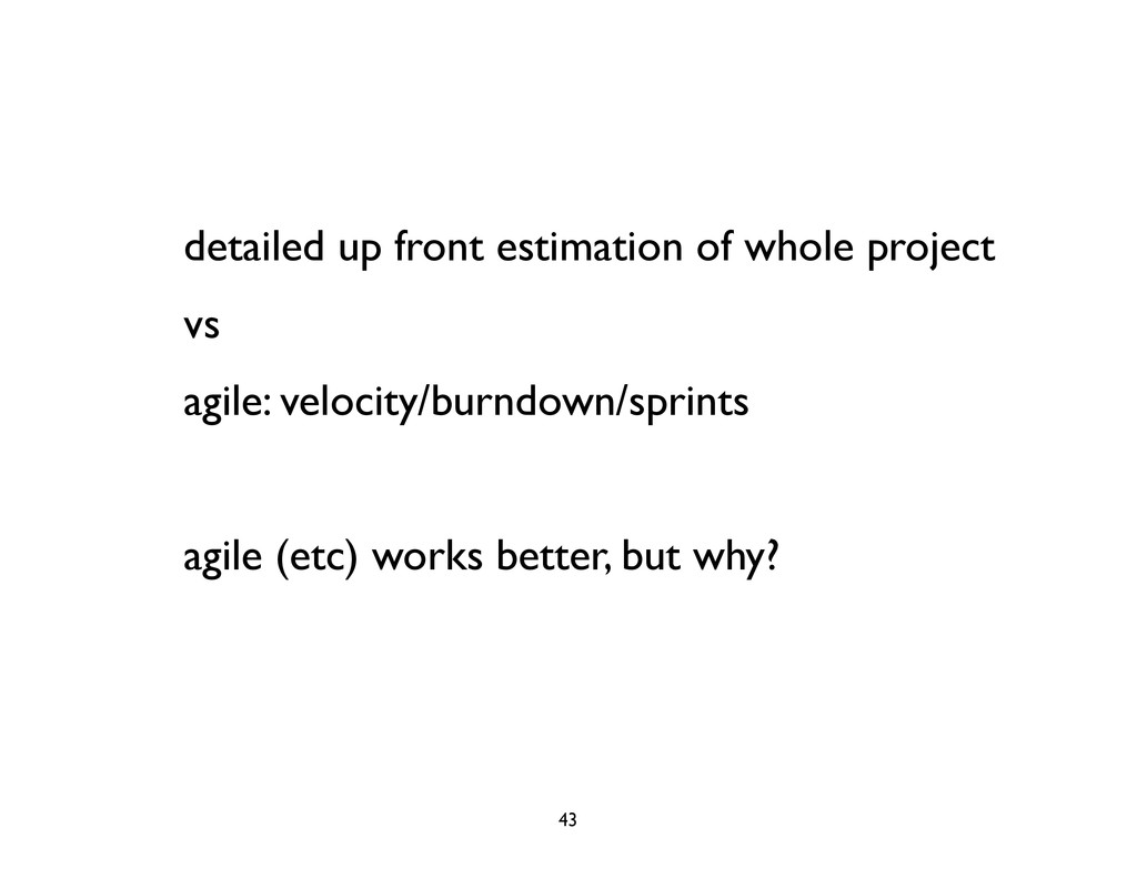 detailed up front estimation of whole project v...