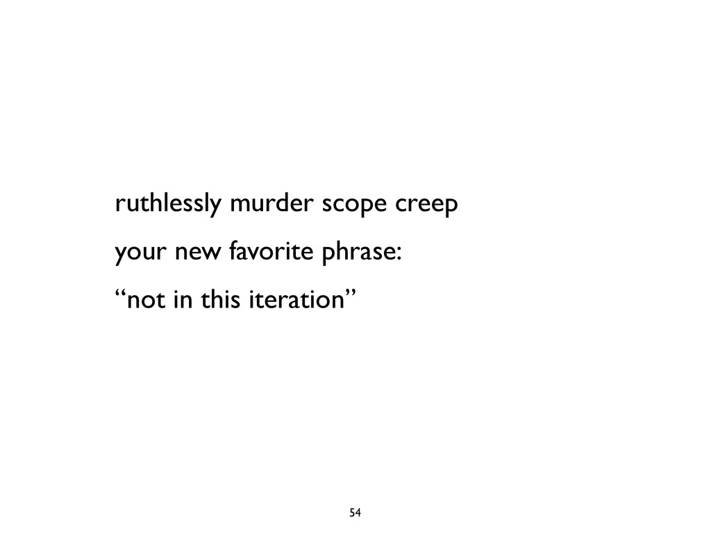 ruthlessly murder scope creep your new favorite...