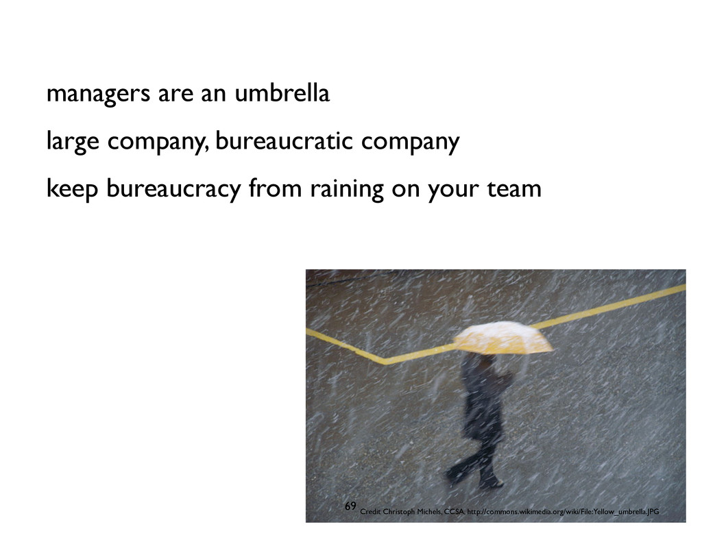 managers are an umbrella large company, bureauc...