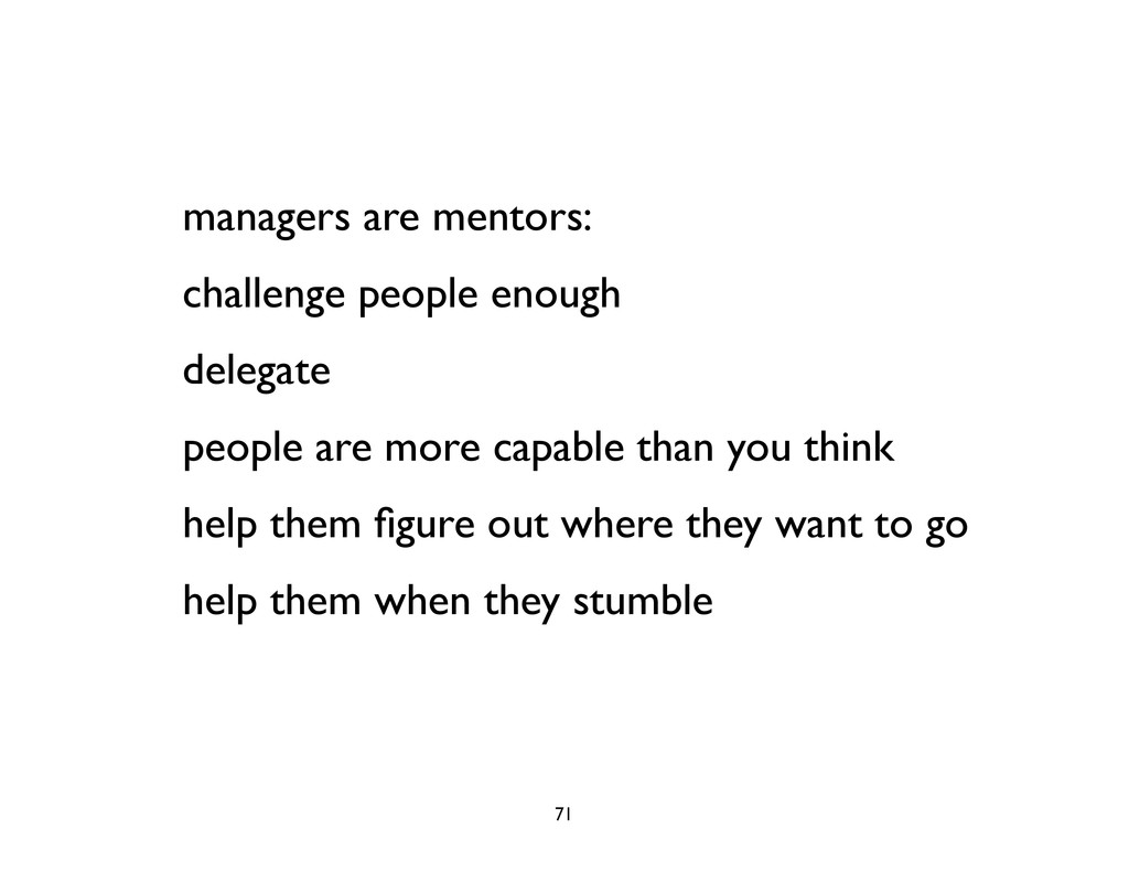 managers are mentors: challenge people enough d...