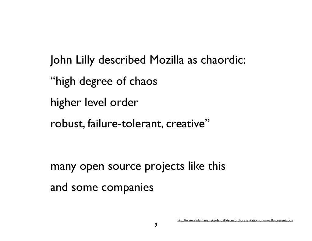 "John Lilly described Mozilla as chaordic: ""high..."