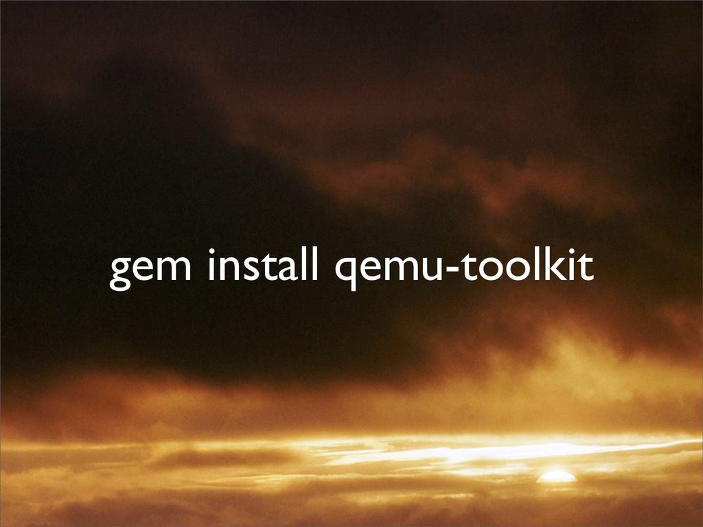 gem install qemu-toolkit