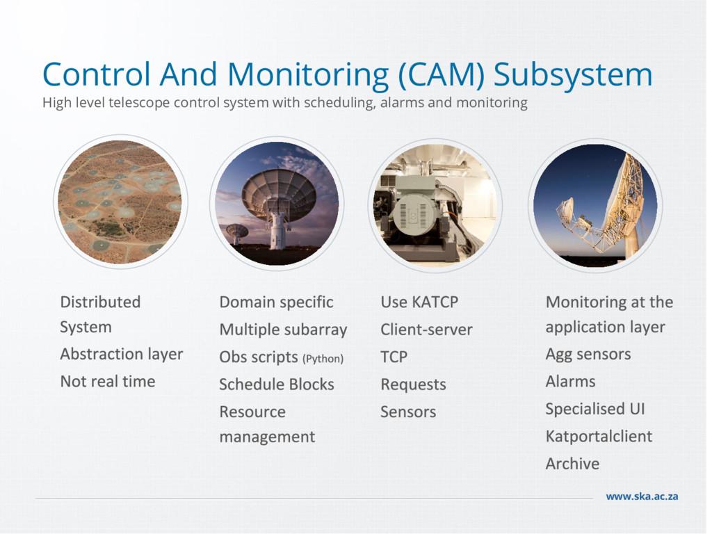 www.ska.ac.za Control And Monitoring (CAM) Subs...