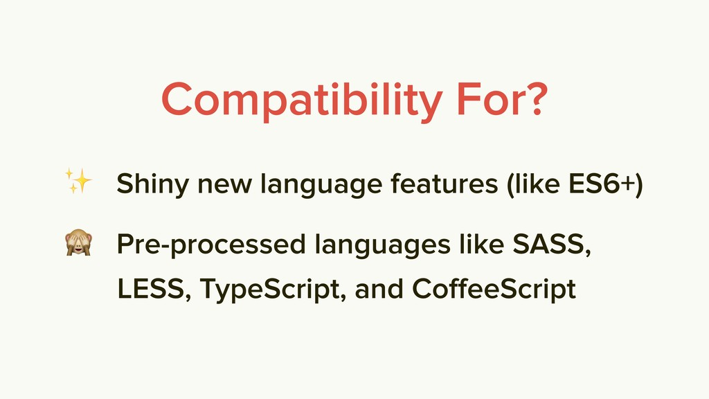 Compatibility For? ✨ Shiny new language feature...