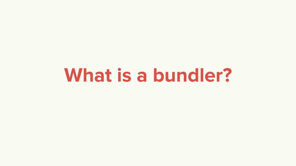 What is a bundler?