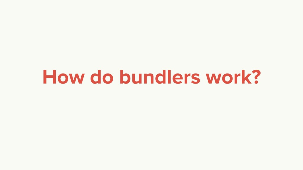 How do bundlers work?