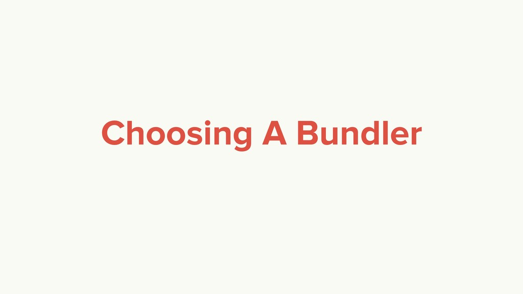 Choosing A Bundler