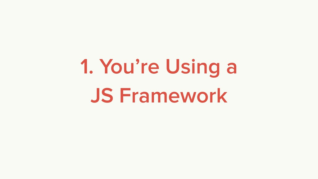 1. You're Using a
