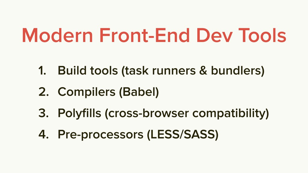 Modern Front-End Dev Tools 1. Build tools (task...
