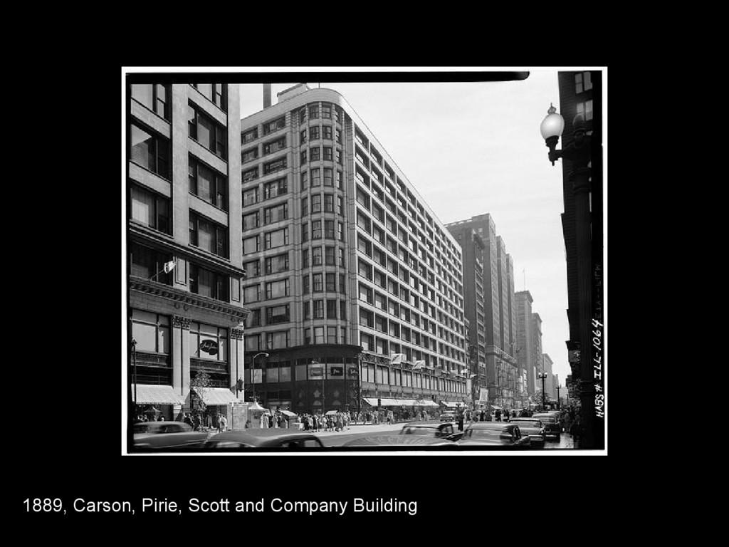 1889, Carson, Pirie, Scott and Company Building