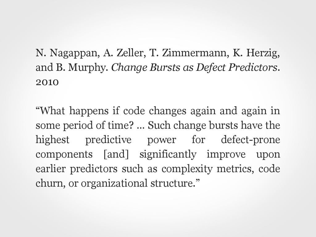 N. Nagappan, A. Zeller, T. Zimmermann, K. Herzi...