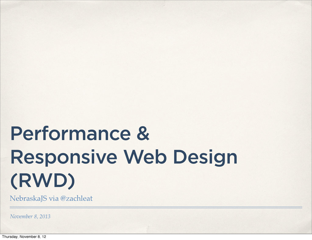 November 8, 2013 Performance & Responsive Web D...