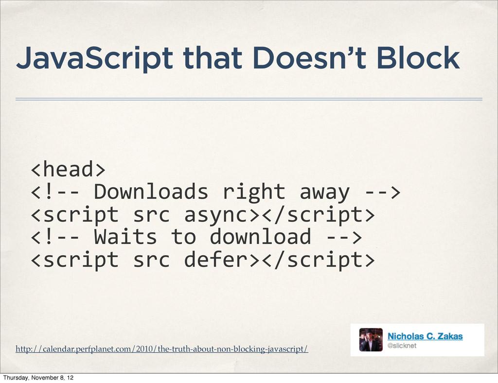 JavaScript that Doesn't Block <head> <!-‐-‐...