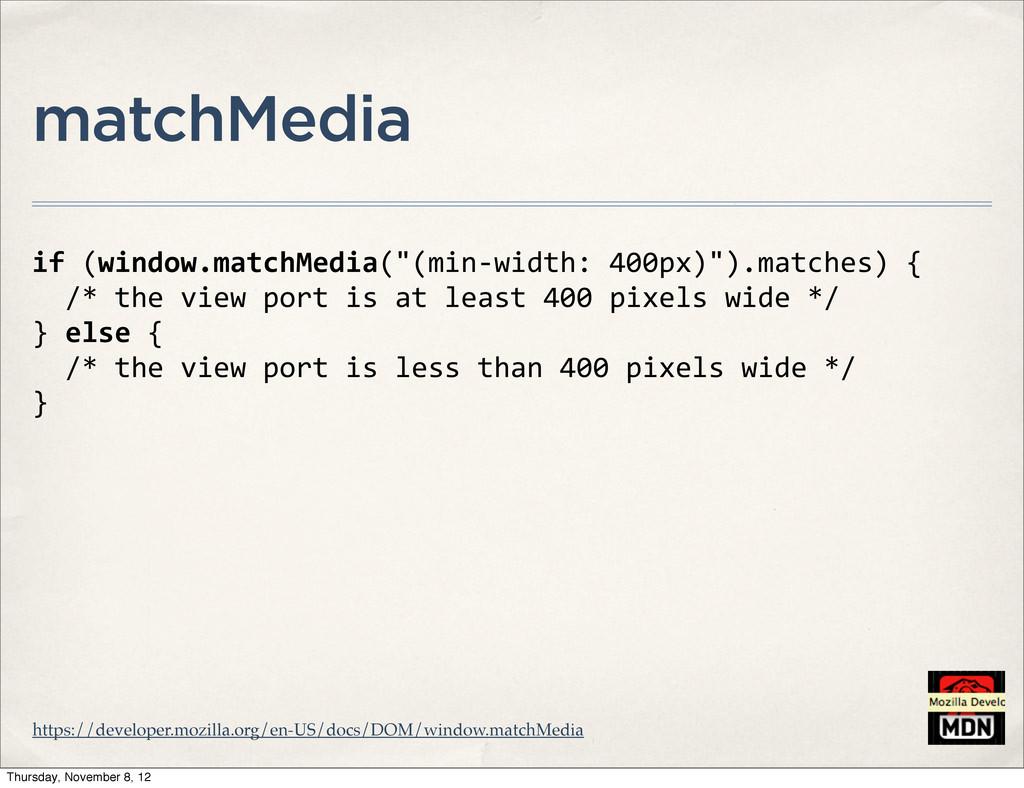 "matchMedia if (window.matchMedia(""(min-‐wid..."