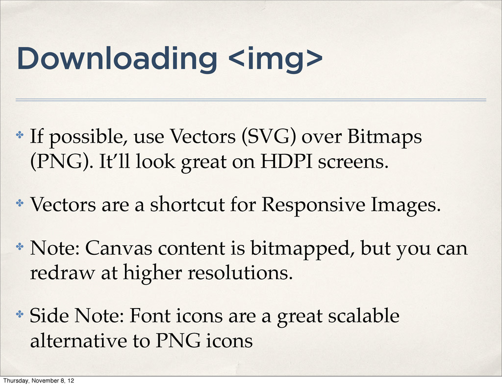 Downloading <img> ✤ If possible, use Vectors (S...