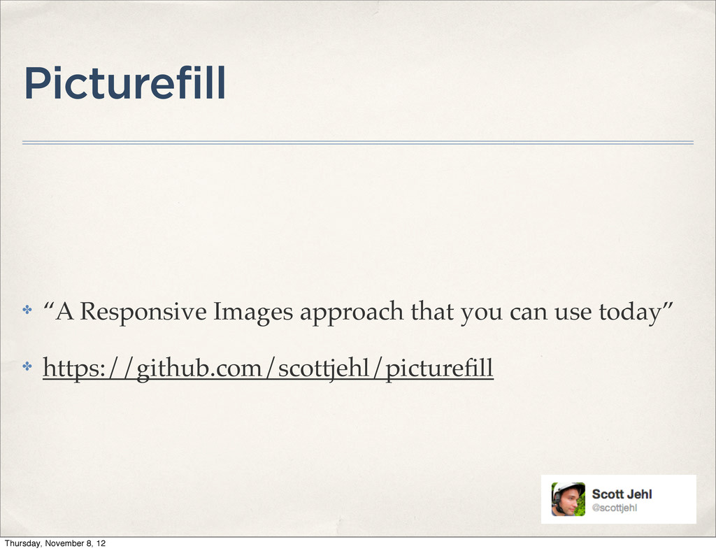 """Picturefill ✤ """"A Responsive Images approach tha..."""
